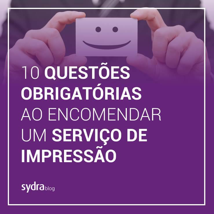 10 questões obrigatórias ao encomendar um serviço de impressão